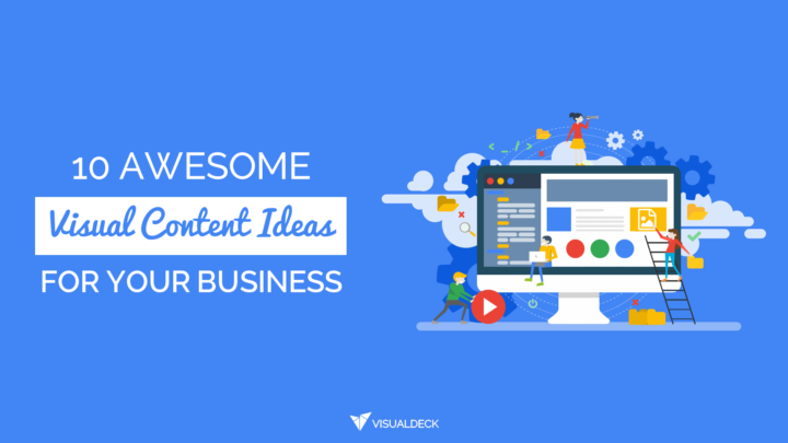 10 Awesome Visual Content Ideas For Your Business