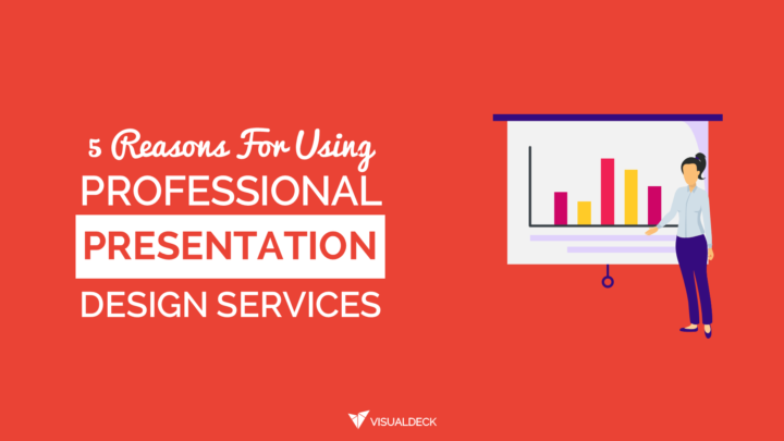 5 Reasons For Using Professional Presentation Design Services