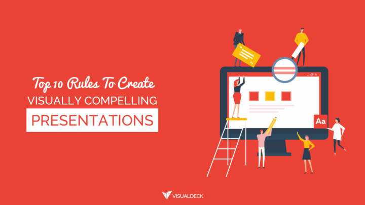 Top 10 Rules To Create Visually Compelling Presentations