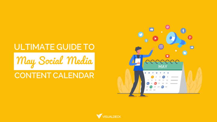 Ultimate Guide To May Social Media Content Calendar