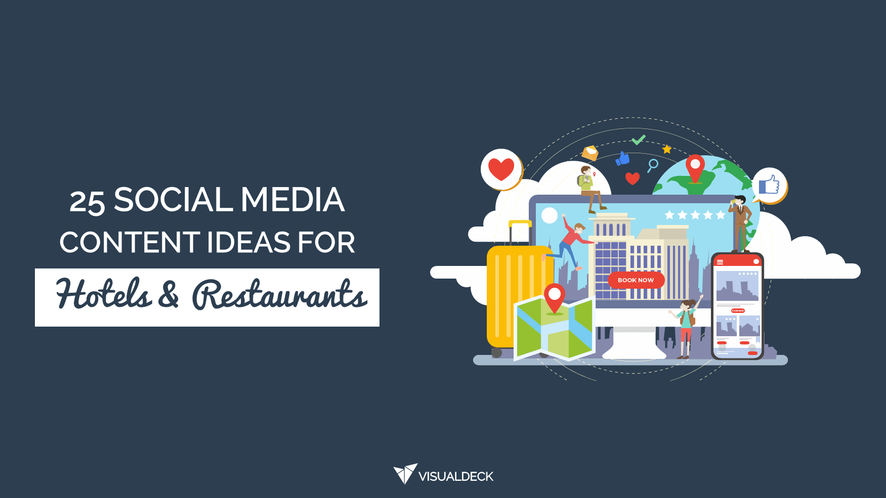 25 Social Media Content Ideas For Hotels And Restaurants Visual Deck Unlimited Visual Content At A Flat Monthly Rate