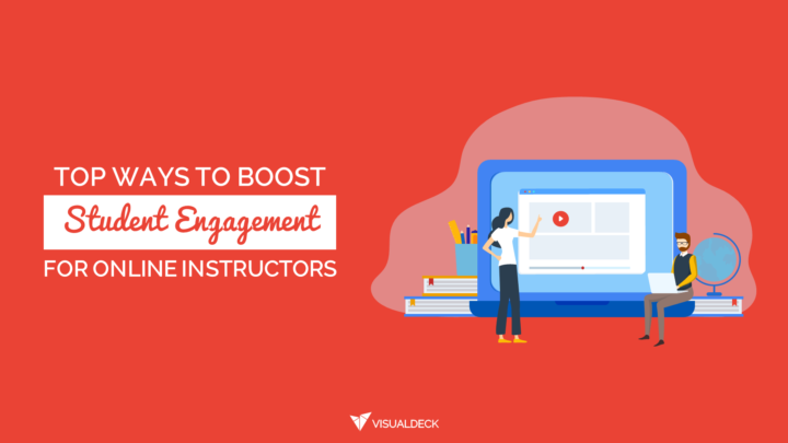 Top Ways To Boost Student Engagement  For Online Instructors