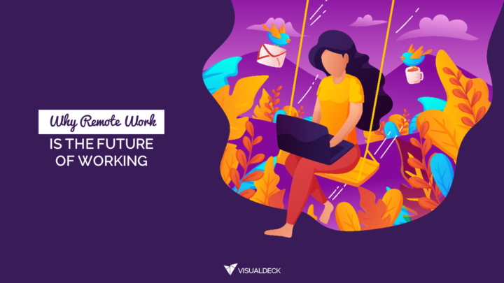 Why Remote Work Is The Future Of Working